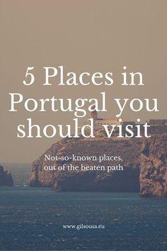 5 not-so-known places in #Portugal you should visit one day!