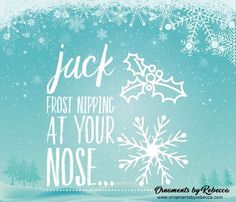 Jack Frost nipping at your nose. Sure wish he would visit South Florida! by Rebecca Quotes Christmas Quotes, Christmas Christmas, Jack Frost, Ornaments, Instagram Posts, Etsy, South Florida, Don't Care, Life