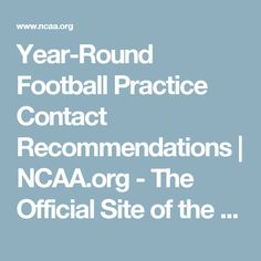 Year-Round Football Practice Contact Recommendations | NCAA.org - The Official Site of the NCAA