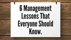 There are many ways in which you can better manage your work and your life, but here are six basic lessons that everyone should know. #2 is amazing..