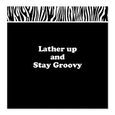 Lather up and stay groovy fun zebra shower curtain