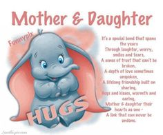 mother and daughter life quotes quotes quote life cartoons dumbo family quotes mother quotes daughter quotes Tarng Tarng merritt Mothers Day Poems, Mother Daughter Quotes, I Love My Daughter, My Beautiful Daughter, Mothers Love, Mother Daughters, Daughter Sayings, Happy Birthday Daughter From Mom, Mother Sayings