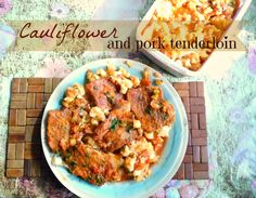 Cauliflower and pork tenderloin #recipe   #food #foodie #foodiemonday