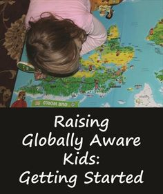 Raising Globally Aware Kids: Getting Started - Mama Smiles
