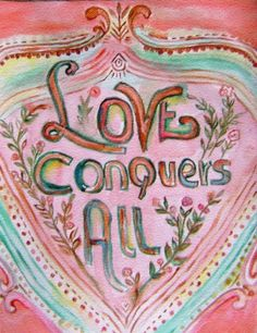 ❥ Love conquers all things