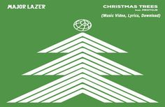 "EDM trio Major Lazer wish the world a joyfully stoned occasion with new song ""Christmas Trees,"" a joint effort with Jamaican reggae artist Protoje. The smooth track is a highlight from Mad Decent's fourth portion of its A Very Decent Christmas gathering arrangement, including 10 electro-tinged occasion tunes. Watch and download below… Lyrics Quote When..."
