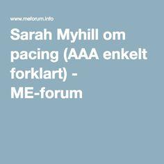 Sarah Myhill om pacing (AAA enkelt forklart) - ME-forum