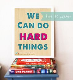 we can do hard things freebie download children inspire design
