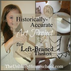 Art in History: Historically Accurate Art Projects for both Right and Left-Brained Learners-The Unlikely Homeschool