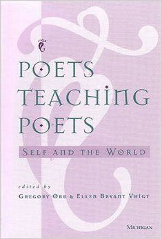 Poets Teaching Poets: Self and the World: Essays on the craft and relevance of poetry by distinguished practitioners and teachers of the art Room Of One's Own, New Books, Poetry, Self, Teacher, Writing, Learning, World, Craft