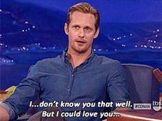 And handled fan love in the most perfect way possible. | The 34 Most Important Things Alexander Skarsgard Did In 2013