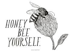 Honey Bee Yourself  / Mini Print