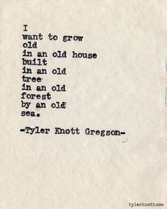 Typewriter Series #489 by Tyler Knott Gregson | Once again, this reminds of Renly & Loras. This is how I picture the happily-ever-after that should have been their life. Living together in a cabin by the water in the woods with a baby or two, never apart for more than a few minutes.