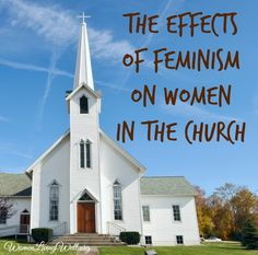 The Effects of Feminism On Women in the Church - Women Living Well