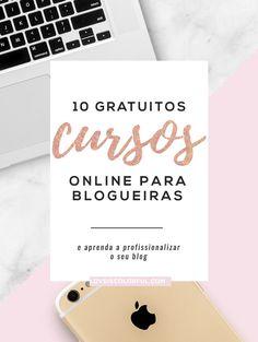 10 cursos online gratuitos para blogueiras. Existem váaaarios cursos online gratuitos para blogueiras, separei 10 deles que podem ajudar muito vocês.