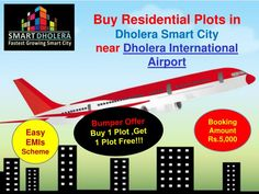 Book your Residential Plots in Dholera near International Airport at old rates only, don't miss opportunity.  Special  Offers!!!  Buy 1 Plot & get 1 Plot free!!! Booking Amount Rs.5000 Zero Down Payment Plan Easy EMIs Scheme  Main Features & Amenities: NA, NOC, Title Clear Near Airport, Metro, Expressway, & Hotel Gallops. 100% transparency 20+ World Class Amazing Amenities. call us at +91 7096961244,7096961242 or email at info@smartdholera.com