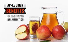 Apple Cider Benefits for Joint Pain and Inflammation