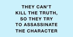 Character Assassination—and How to Handle It Words Quotes, Wise Words, Life Quotes, Sayings, Defamation Of Character, Integrity Quotes, Adversity Quotes, Self Exploration, Narcissistic Behavior
