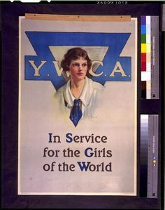 Y.W.C.A. In service for the girls of the world  Creator(s): McMein, Neysa, artist Date Created/Published: New York : American Lithographic Co., 1919.