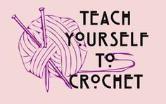 Blessed and Blissful Life: Teach Yourself To Crochet