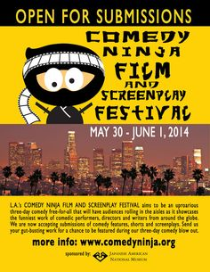 Los Angeles, CA Attention Funny Filmmakers!   Submissions are now open for L.A.'s COMEDY NINJA Film and Screenplay Festival, an uproarious three-day comedy free-for-all that is coming to downtown Los Angeles May 30 … Click flyer for more >>