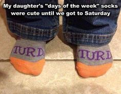 Days of the week socks?  Too funny!