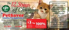 Join Pet$aver in supporting local pet rescue and welfare organizations with our 12 STRAYS of Christmas event going on at Pet$aver from December 1 - 12, 2014!   Purchase 2 cans of select Merrick cat food, or 1 can of select Merrick dog food for $3.00, and 100% of the proceeds will be split among all participating rescue groups. Come on in and show your support for the amazing pet rescue and welfare organizations during the 12 Strays of Christmas!