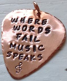 'Where Words Fail Music Speaks' Personalised Copper Hand Stamped Guitar Plectrum / Pick K9Aroma http://www.amazon.co.uk/dp/B00DYBV678/ref=cm_sw_r_pi_dp_tP2-tb0WRVFQ3