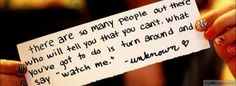 """There are so many people out there who will tell you that you can't. What you have to do is turn around and say is """"Watch me."""""""