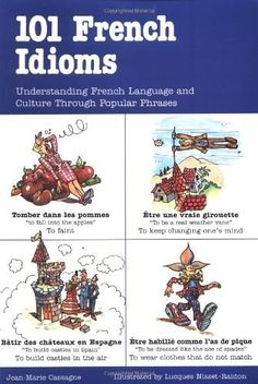 101 French Idioms - Understanding French Language and Culture Through Popular Phrases French Language Lessons, French Language Learning, French Lessons, Foreign Language, English Language, French Expressions, French Phrases, French Words, French Sayings