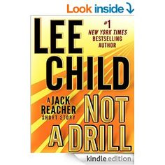 Not a Drill: A Jack Reacher Short Story (Kindle Single)  Lee Child