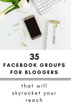 35 Facebook Groups for Bloggers That Will Skyrocket Your Reach – Looks Like Happy #blogging #facebook #pinterest #instagram #blogger #newblog #blogreach #blogformoney #blogforbeginners #blogniche