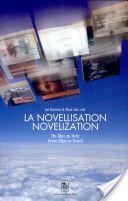La novellisation : du film au roman = Novelization : from film to novel / Jan Baetens & Marc Lits, eds  - Leuven : Leuven University Press, 2004