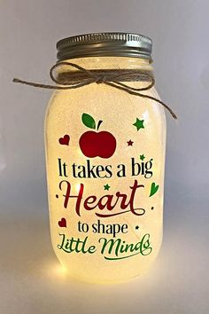 Show your appreciation with this wonderful teacher gift personalized on our mason jar light. That special person who shaped your childs mind all school year, It Takes a Big Heart to Shape Little Minds. Perfect gift for Teacher Appreciation or that End of the Year Gift. Inside of