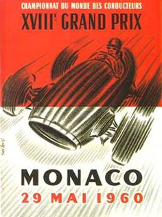 Vintage 1960 advertsing poster promoting the Monaco Grand Prix which is held in the city streets of Monte Carlo and has been run since and widely considered to be one of the most important and prestigious automobile races in the world. F1 Austin, F1 Posters, Travel Posters, Gp F1, Course Automobile, Monaco Grand Prix, Racing Events, Car Advertising, Vintage Posters