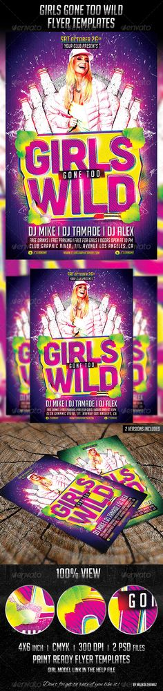Girls Gone Too Wild Party Flyer  A good way to promote your house/electronic/rave/girls party in a club!      2 PSD files     well layered psds     easy editable text     4×6 inch + 0.25 inch bleed     1275 px X 1875 px     300dpi     CMYK     Print ready