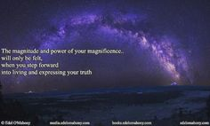 The magnitude and power of your magnificence... will only be felt, when you step forward into living and expressing your truth © Edel O'Mahony www.edelomahony.com www.media.edelomahony.com www.books.edelomahony.com #magnitude #power #magnificence #living #liveyourtruth #selfinquiry #mindemptyness #meditation #noeticscience #epigenetics #spirituality #philosophy #addictionrecovery #PresentMomentReminder #wellbeing #socialchange #socialimpact #changemaker #workshop #seminars #edelomahonymedia