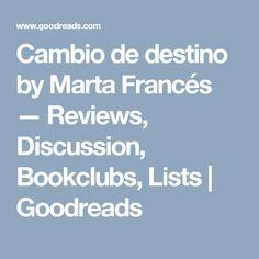Cambio de destino by Marta Francés — Reviews, Discussion, Bookclubs, Lists | Goodreads