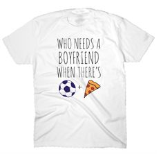 It's Valentine's Day!!! Let's be honest, you've already got 20 best friends and zero social life and the most committed relationship you're in right now is with soccer. So embrace the single life! Who needs a boyfriend when you have soccer & pizza! #truelove