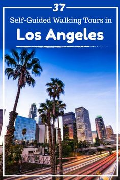 18 Self-Guided Walking Tours in Los Angeles, California + Create Your Own Walk San Diego, San Francisco, Usa Travel Guide, Travel Usa, Travel Tips, Overseas Travel, Travel Essentials, Parks, Los Angeles Travel