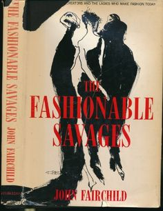 The Fashionable Savages by John Fairchild http://www.amazon.com/dp/B005IG2AS6/ref=cm_sw_r_pi_dp_R18sxb0R8K6KV
