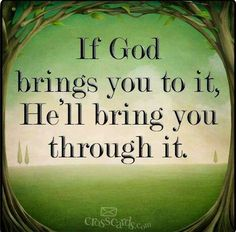 How he does it is between you & God so pray for strength to endure his plan for you!
