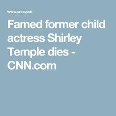 Famed former child actress Shirley Temple dies - CNN.com
