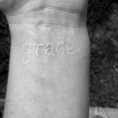 grace. My white wrist tattoo.