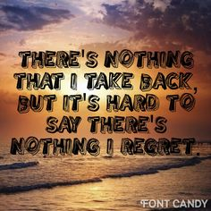 Favorite line in Silhouettes by Of Monsters and Men. Such a great song