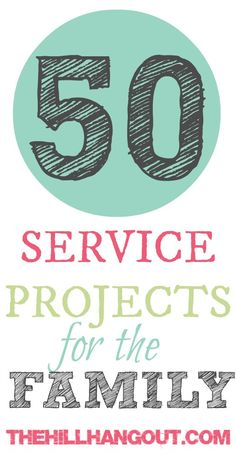 Looking for ways to serve with your whole family? The Hill Hangout gives you a list of 50 great ideas for service projects for the family.