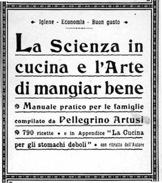 Science in the Kitchen and the Art of Eating Well, 1829, 790 Recipes - Peregrino Artusi
