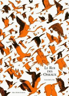 Published early this French picture book tells the story of a bird race to the sun - the bird who gets the closest becomes King of the Birds. By Gwendal Le Bec. Ages 5 and up. Book Cover Art, Book Cover Design, Book Design, Book Art, Design Art, Creative Design, Albin Michel Jeunesse, French Pictures, Graphic Design Books