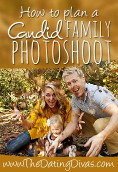 How to plan a candid family photo shoot.  LOVE this idea!