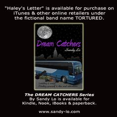 #DreamCatchers and its theme song #HaleysLetter both available on #iTunes & #iBooks!   https://itunes.apple.com/us/artist/sandy-lo/id455713182?mt=11  #Music #Alternative #Books #RockBandRomance #Romance #TorturedBand #Haley #Love #Letter #DreamCatchersBook #Sagas